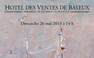 Les Artistes Normands Dimanche 26 mai 2013 - Hôtel des Ventes de Bayeux