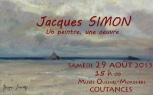 Jacques Simon Musée Quesnel-Morinière 11 juillet au 27 septembre 2015